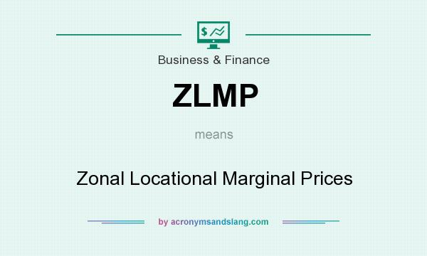 What does ZLMP mean? It stands for Zonal Locational Marginal Prices