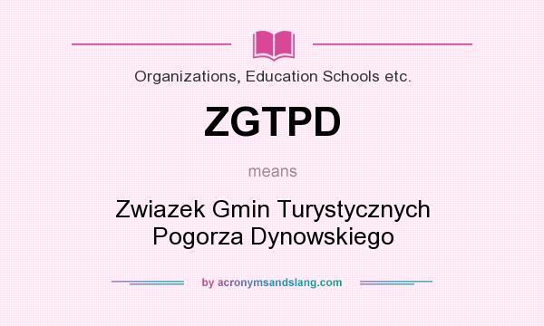 What does ZGTPD mean? It stands for Zwiazek Gmin Turystycznych Pogorza Dynowskiego