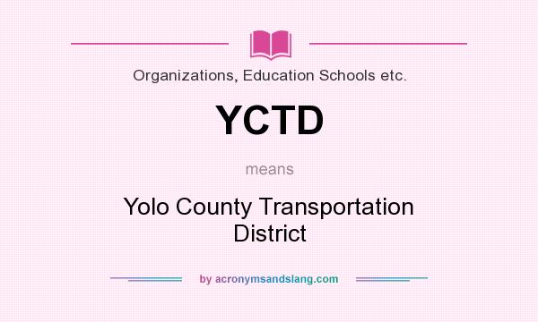 What does YCTD mean? It stands for Yolo County Transportation District