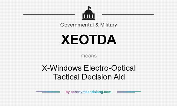 What does XEOTDA mean? It stands for X-Windows Electro-Optical Tactical Decision Aid