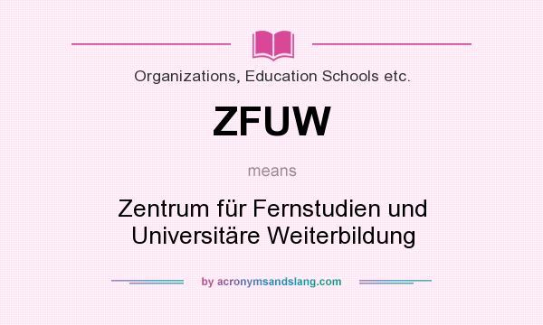 What does ZFUW mean? It stands for Zentrum für Fernstudien und Universitäre Weiterbildung