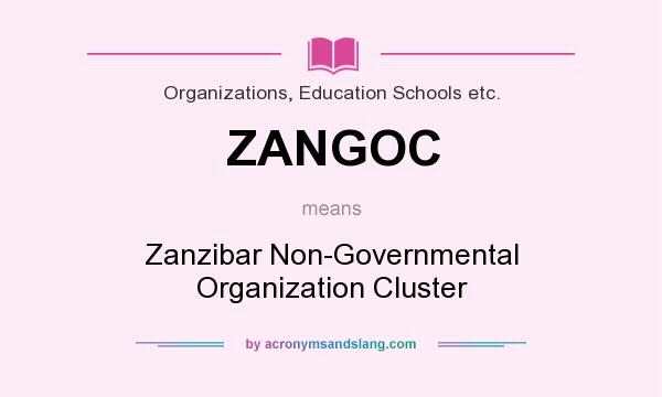 What does ZANGOC mean? It stands for Zanzibar Non-Governmental Organization Cluster