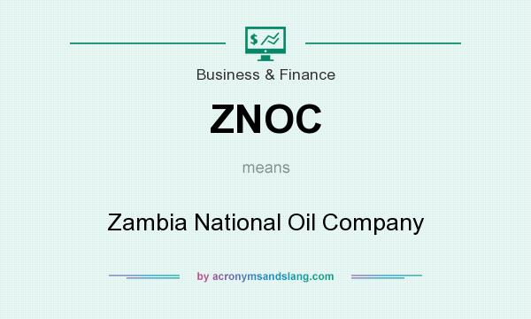 What does ZNOC mean? It stands for Zambia National Oil Company
