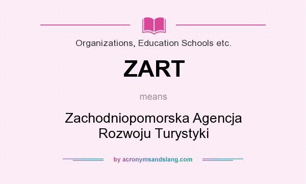 What does ZART mean? It stands for Zachodniopomorska Agencja Rozwoju Turystyki