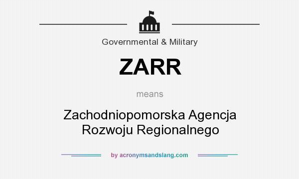 What does ZARR mean? It stands for Zachodniopomorska Agencja Rozwoju Regionalnego