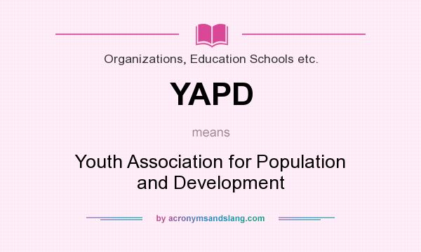 What does YAPD mean? It stands for Youth Association for Population and Development