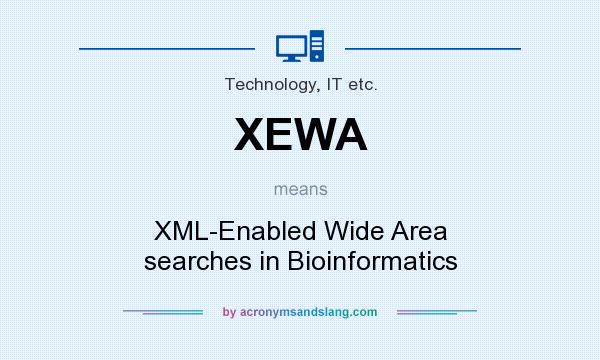 What does XEWA mean? It stands for XML-Enabled Wide Area searches in Bioinformatics