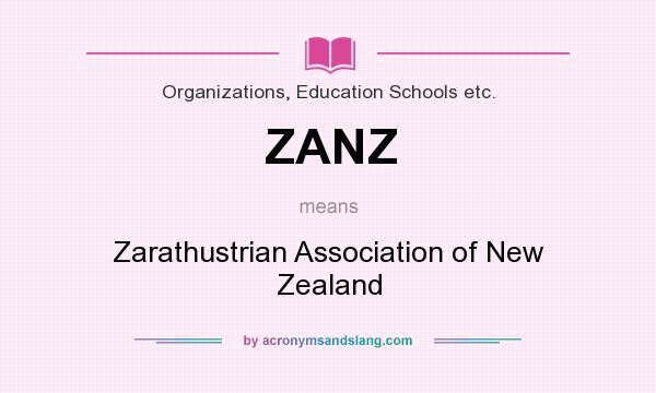 What does ZANZ mean? It stands for Zarathustrian Association of New Zealand