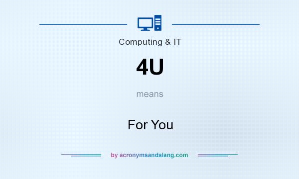 What does 4U mean? It stands for For You