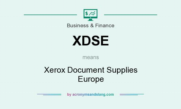 What does XDSE mean? It stands for Xerox Document Supplies Europe