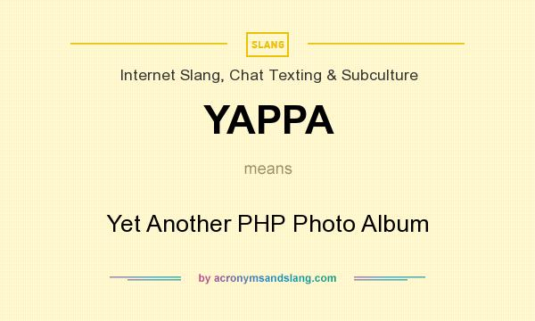 What does YAPPA mean? It stands for Yet Another PHP Photo Album