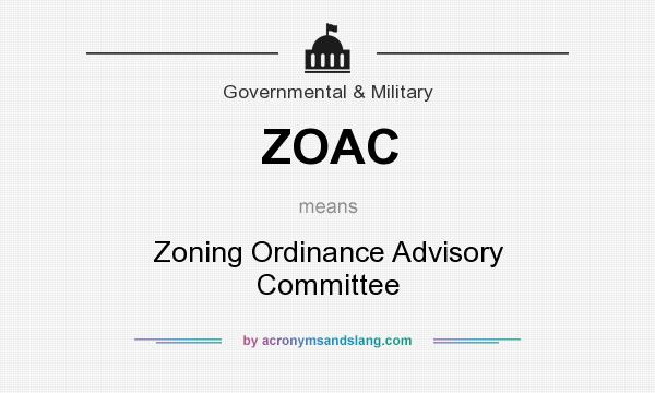 What does ZOAC mean? It stands for Zoning Ordinance Advisory Committee