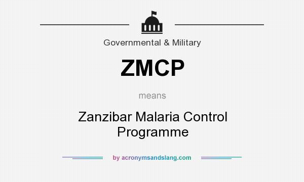 What does ZMCP mean? It stands for Zanzibar Malaria Control Programme