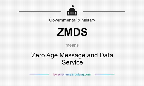 What does ZMDS mean? It stands for Zero Age Message and Data Service