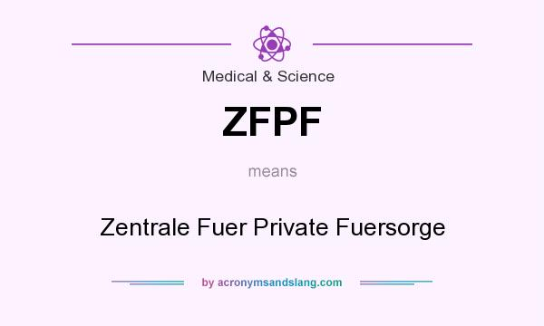 What does ZFPF mean? It stands for Zentrale Fuer Private Fuersorge