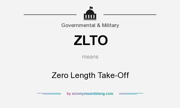 What does ZLTO mean? It stands for Zero Length Take-Off