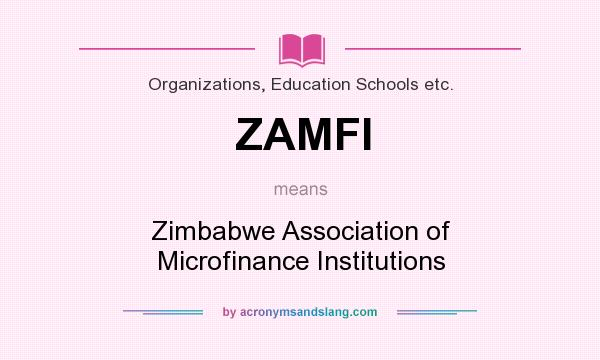 What does ZAMFI mean? It stands for Zimbabwe Association of Microfinance Institutions