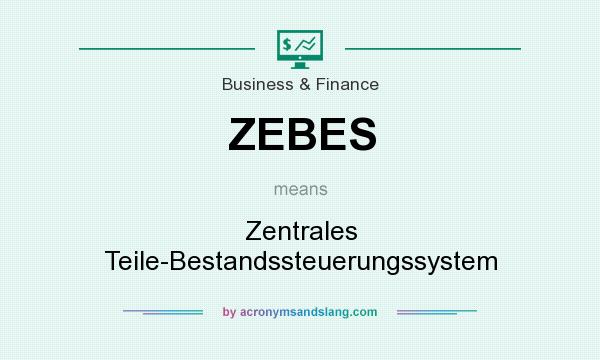 What does ZEBES mean? It stands for Zentrales Teile-Bestandssteuerungssystem