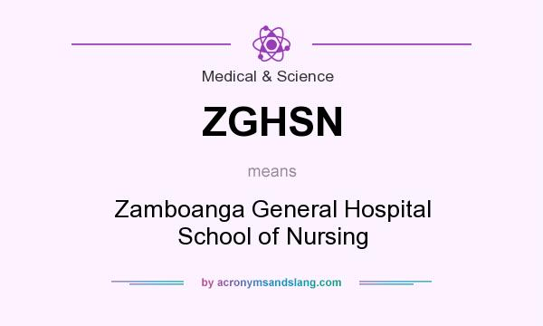 What does ZGHSN mean? It stands for Zamboanga General Hospital School of Nursing