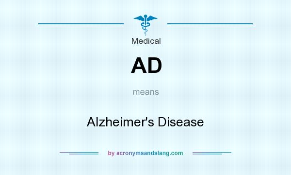 What does AD mean? It stands for Alzheimer`s Disease