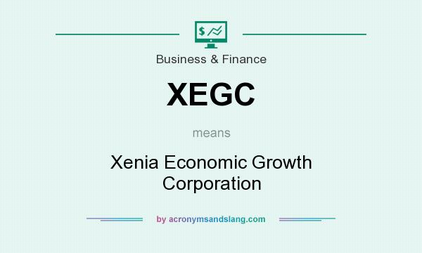What does XEGC mean? It stands for Xenia Economic Growth Corporation