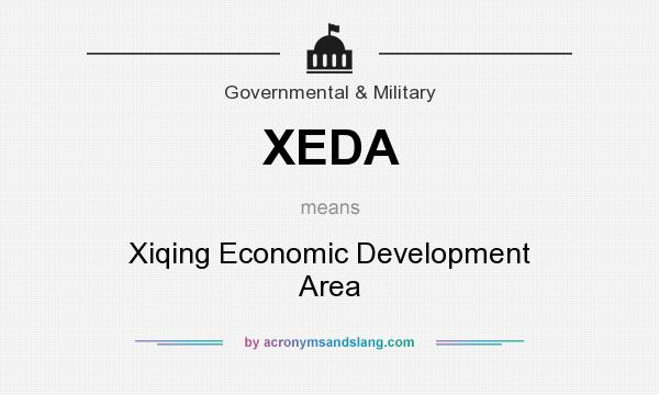 What does XEDA mean? It stands for Xiqing Economic Development Area
