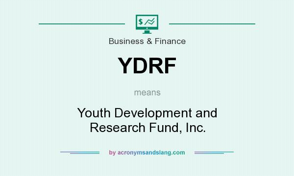 What does YDRF mean? It stands for Youth Development and Research Fund, Inc.