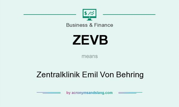 What does ZEVB mean? It stands for Zentralklinik Emil Von Behring