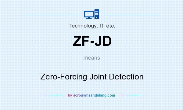 What does ZF-JD mean? It stands for Zero-Forcing Joint Detection