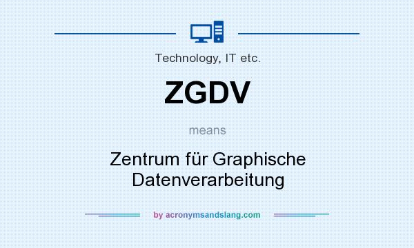 What does ZGDV mean? It stands for Zentrum für Graphische Datenverarbeitung