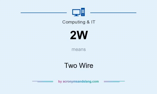 What does 2W mean? It stands for Two Wire