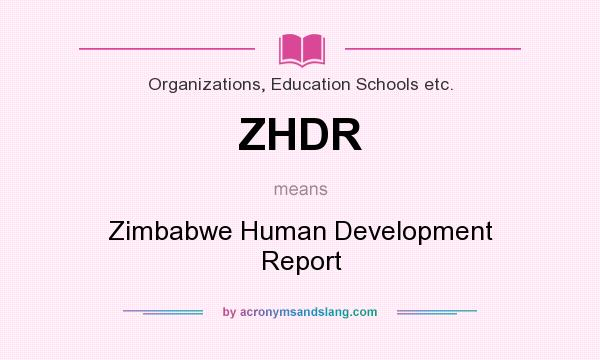 What does ZHDR mean? It stands for Zimbabwe Human Development Report
