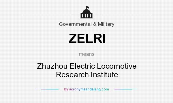 What does ZELRI mean? It stands for Zhuzhou Electric Locomotive Research Institute