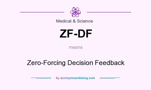 What does ZF-DF mean? It stands for Zero-Forcing Decision Feedback