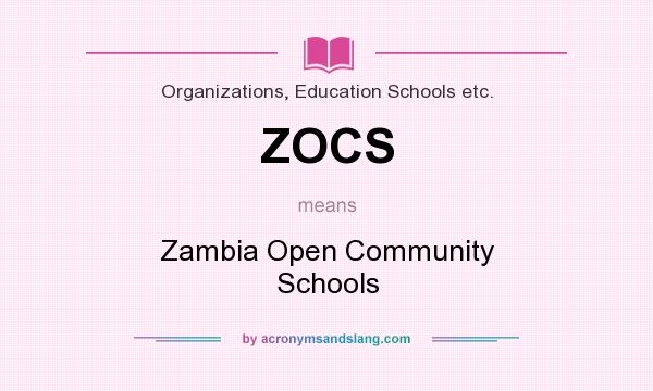 What does ZOCS mean? It stands for Zambia Open Community Schools