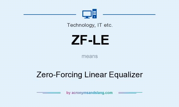 What does ZF-LE mean? It stands for Zero-Forcing Linear Equalizer