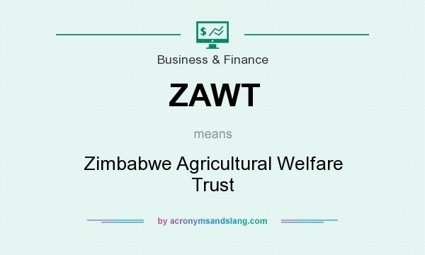 What does ZAWT mean? It stands for Zimbabwe Agricultural Welfare Trust