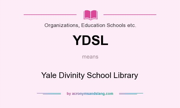 What does YDSL mean? It stands for Yale Divinity School Library