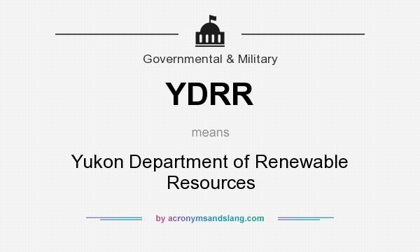What does YDRR mean? It stands for Yukon Department of Renewable Resources