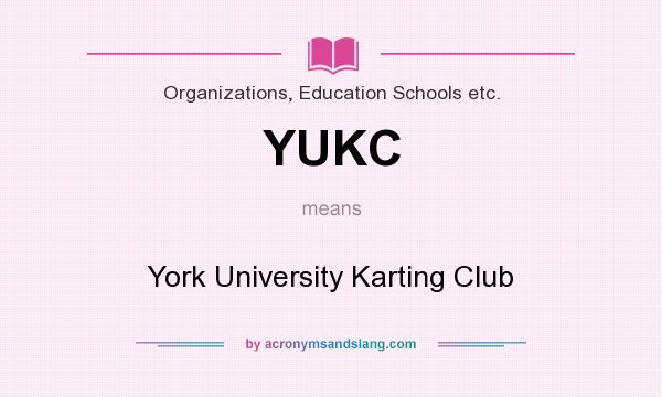 What does YUKC mean? It stands for York University Karting Club