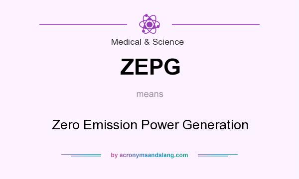 What does ZEPG mean? It stands for Zero Emission Power Generation