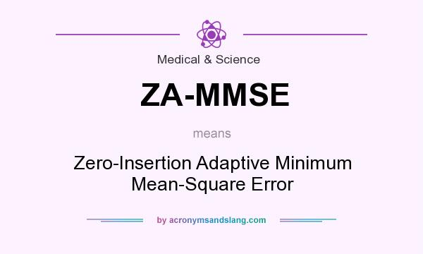 What does ZA-MMSE mean? It stands for Zero-Insertion Adaptive Minimum Mean-Square Error