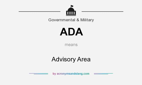 What does ADA mean? It stands for Advisory Area