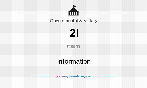 What does 2I mean? It stands for Information