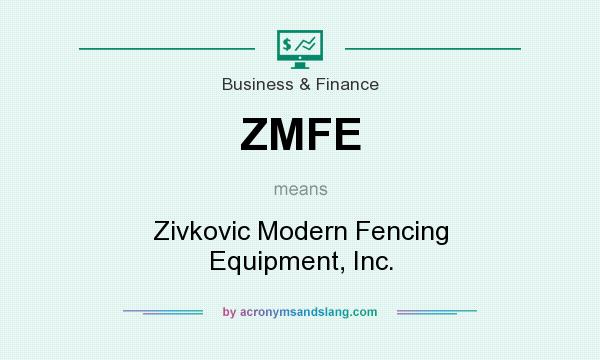 What does ZMFE mean? It stands for Zivkovic Modern Fencing Equipment, Inc.