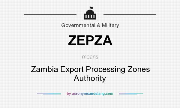 What does ZEPZA mean? It stands for Zambia Export Processing Zones Authority