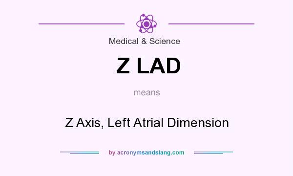 What does Z LAD mean? It stands for Z Axis, Left Atrial Dimension