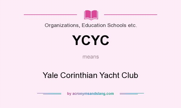 What does YCYC mean? It stands for Yale Corinthian Yacht Club