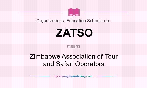 What does ZATSO mean? It stands for Zimbabwe Association of Tour and Safari Operators