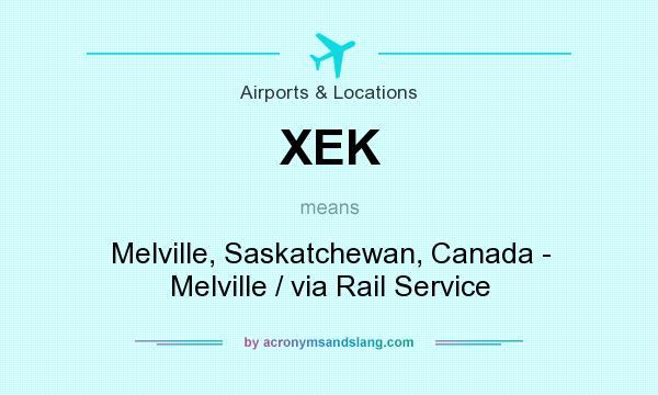 What does XEK mean? It stands for Melville, Saskatchewan, Canada - Melville / via Rail Service
